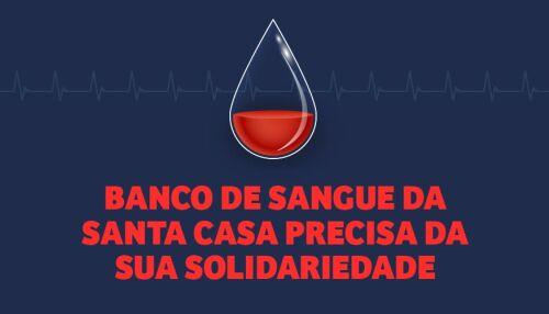 Estoque do Banco de Sangue da Santa Casa despenca e deve durar apenas pelos próximos dois dias