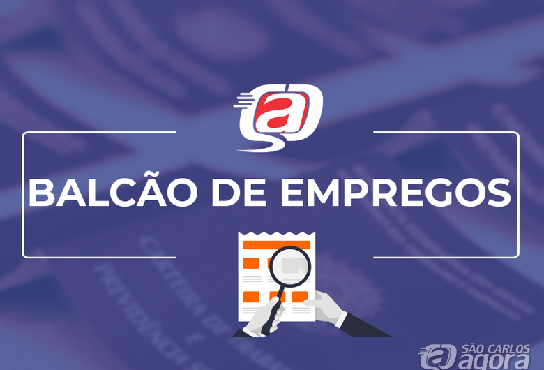 Confira as 40 vagas de empregos disponíveis no Balcão do São Carlos Agora