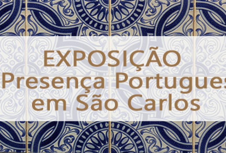 """Biblioteca e Fundação Pró-Memória apresentam a mostra """"A Presença Portuguesa em São Carlos"""""""