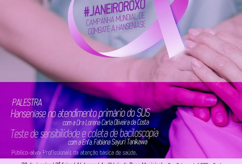 """Hanseníase no atendimento primário do SUS"""" é tema de palestra da campanha de combate à doença"""