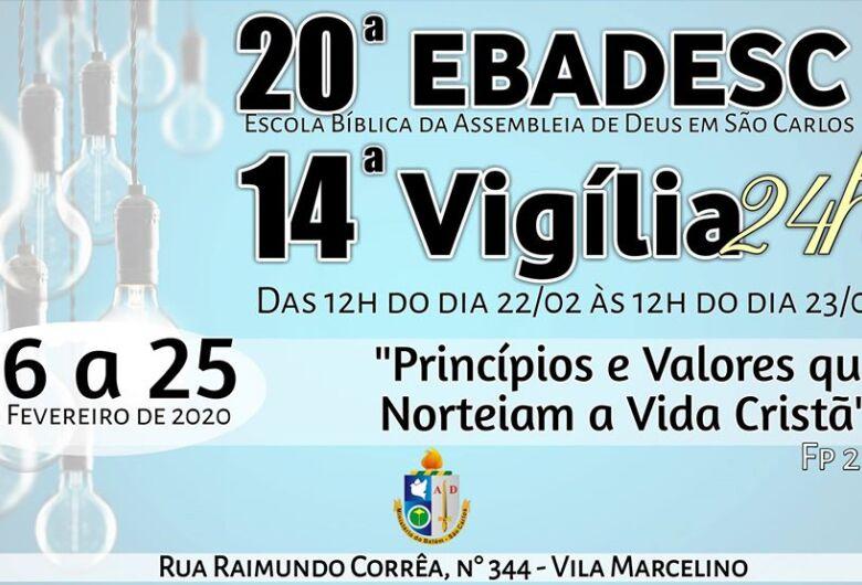 20ª EBADESC (Escola Bíblica da assembléia de Deus) e 14ª vigília de 24 horas