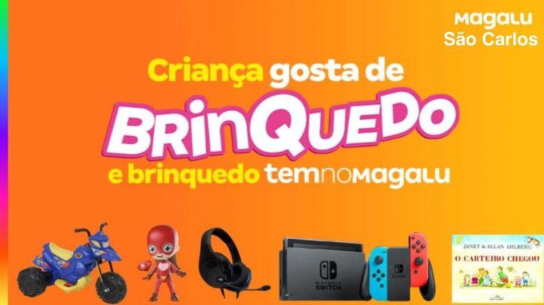 Magazine Luiza oferece condições e parcelamentos facilitados na compra de brinquedos no mês das crianças - Crédito: divulgação