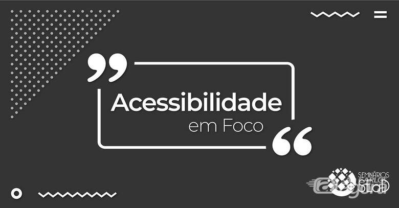 Acessibilidade é tema de seminário na UFSCar nesta quarta-feira - Crédito: SEaD/UFSCar