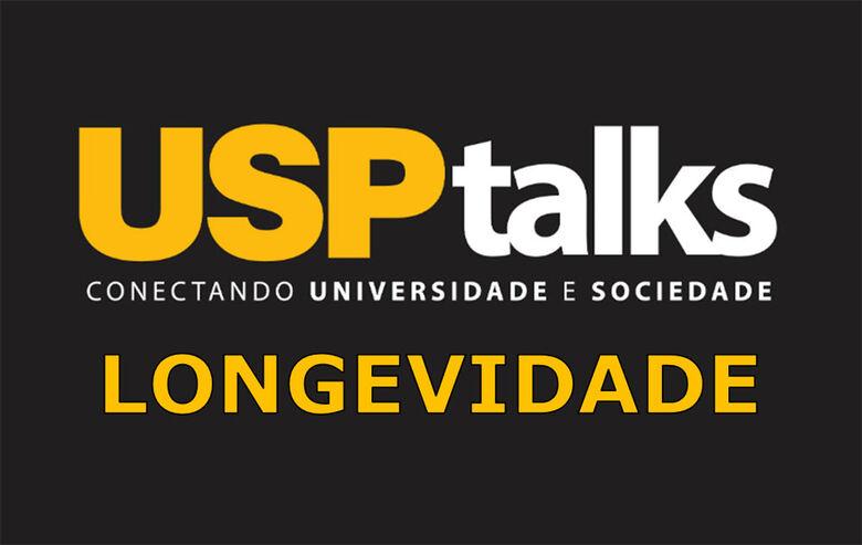 """""""USP TALKS"""" debate o tema """"Longevidade"""" no Teatro Municipal de São Carlos -"""