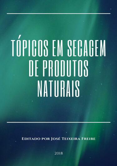 Livro gratuito reúne estudos sobre a secagem de produtos naturais -