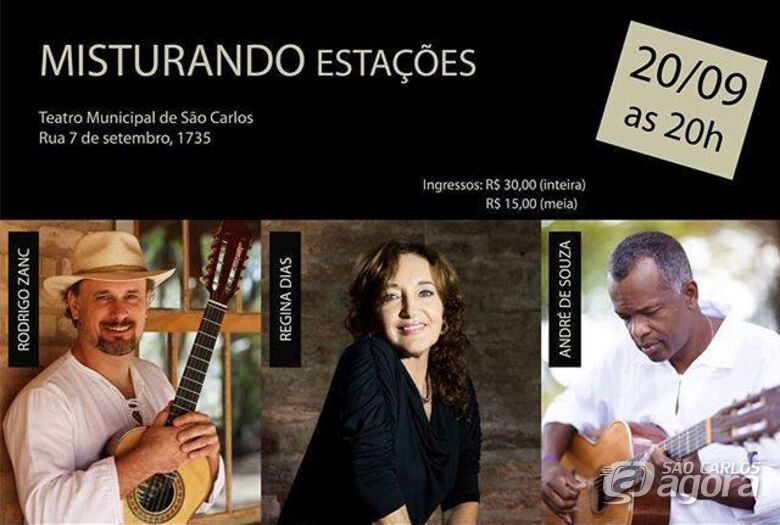Misturando Estações reúne Regina Dias, Rodrigo Zanc e André de Souza no Teatro Municipal - Crédito: Divulgação