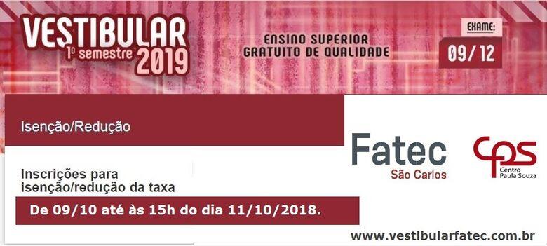 Fatec São Carlos está com inscrições abertas para solicitação de isenção e redução de taxa para o vestibular 2019 -