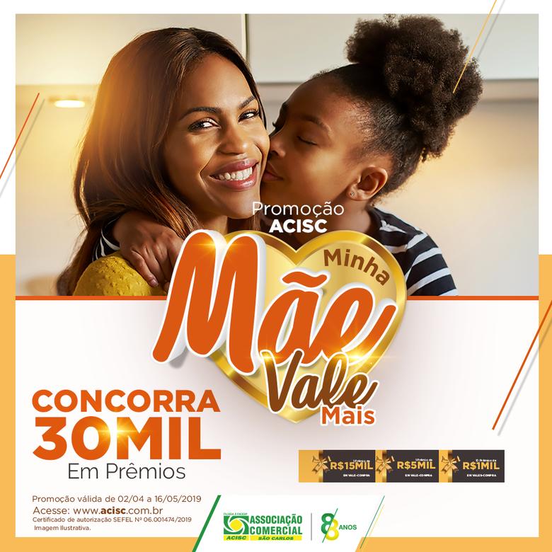 Acisc inicia promoção 'Minha Mãe Vale Mais' - Crédito: Divulgação