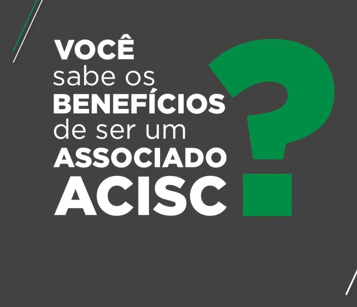 Conheça os principais serviços Acisc -