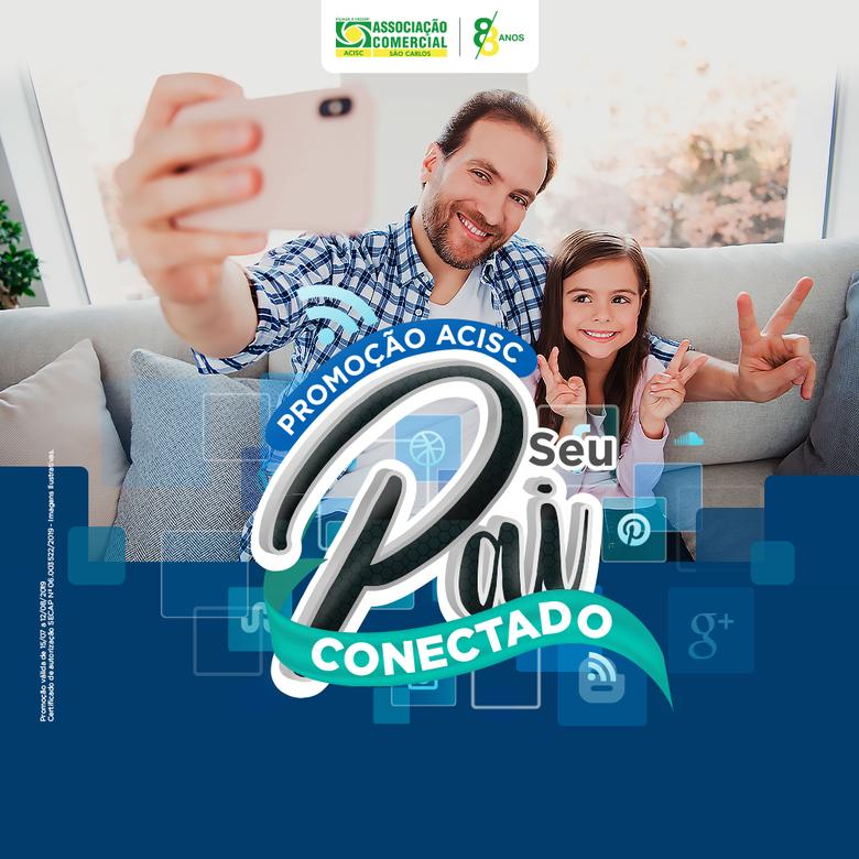 Acisc inicia promoção 'Seu Pai Conectado' -