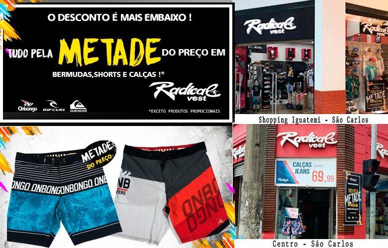Loja Radical Vest anuncia tudo pela metade do preço -