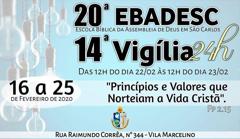 20ª EBADESC (Escola Bíblica da assembléia de Deus) e 14ª vigília de 24 horas -