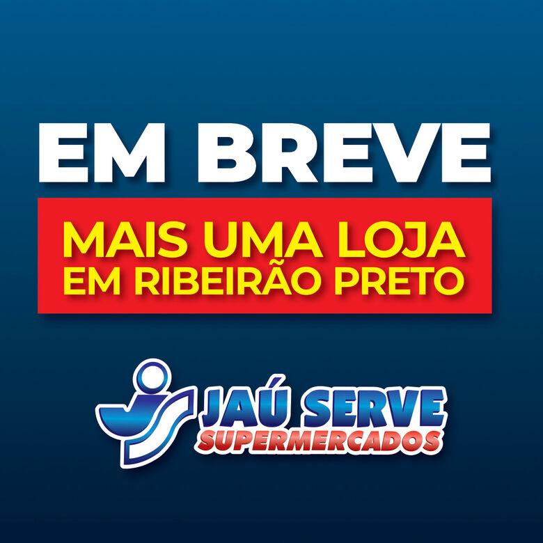 Ribeirão Preto vai ganhar mais uma loja Jaú Serve Supermercados -