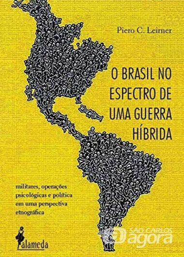 Pesquisador da UFSCar lança livro sobre a Guerra Híbrida no Brasil - Crédito: Divulgação